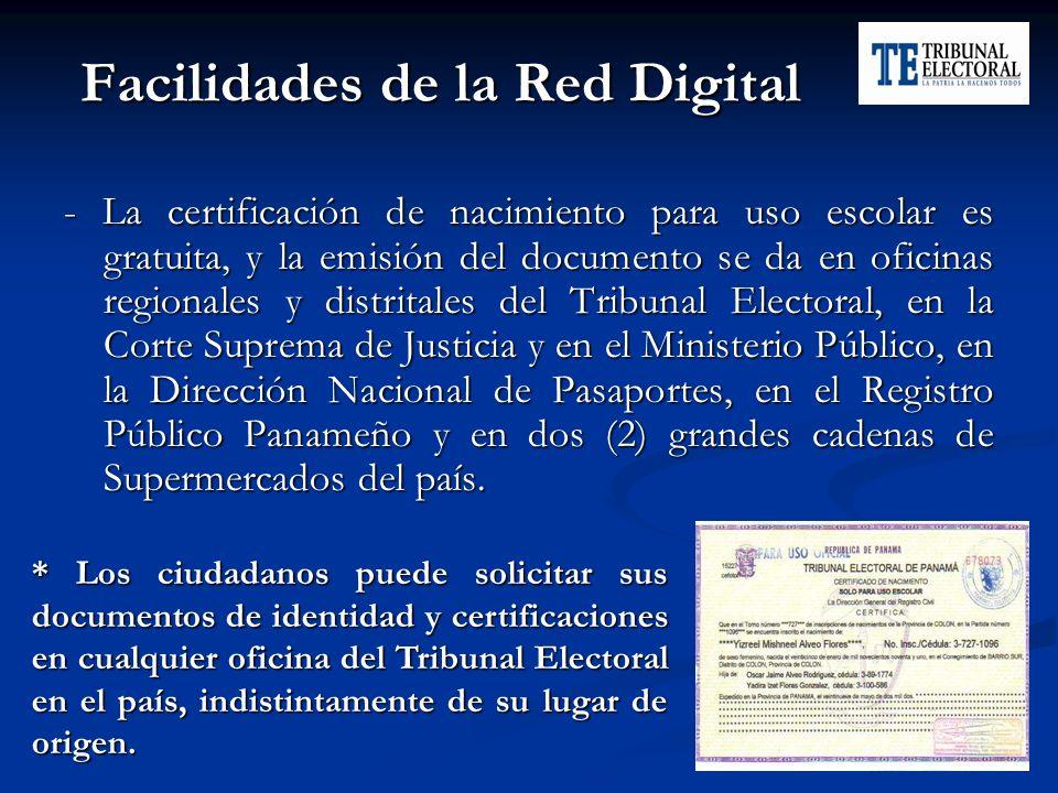 Facilidades de la Red Digital - La certificación de nacimiento para uso escolar es gratuita, y la emisión del documento se da en oficinas regionales y