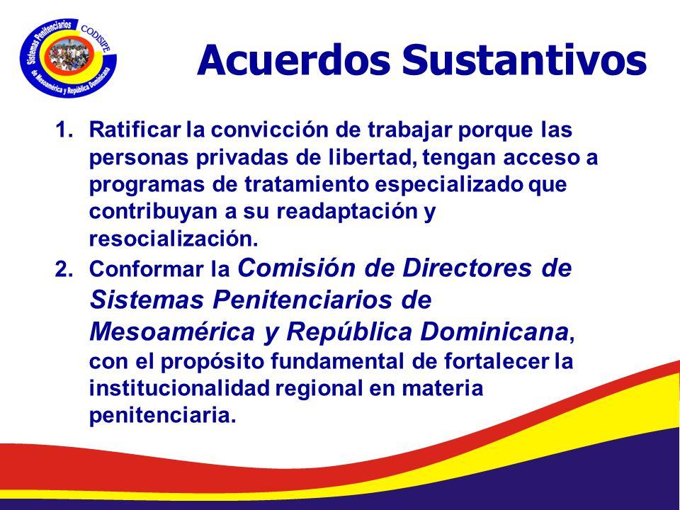 Abelardo Díaz-Flores, DME/ Programa de Prevención de Drogas en Centros Penales/ Dirección General de Centros Penales Acuerdos Sustantivos 1.Ratificar la convicción de trabajar porque las personas privadas de libertad, tengan acceso a programas de tratamiento especializado que contribuyan a su readaptación y resocialización.