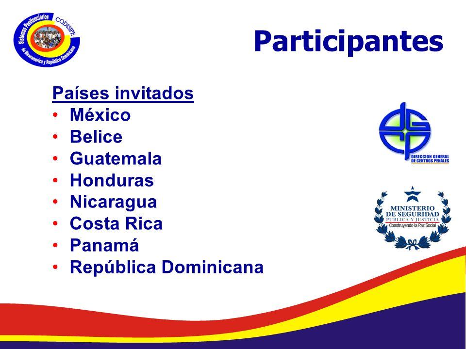Abelardo Díaz-Flores, DME/ Programa de Prevención de Drogas en Centros Penales/ Dirección General de Centros Penales Participantes Países invitados México Belice Guatemala Honduras Nicaragua Costa Rica Panamá República Dominicana