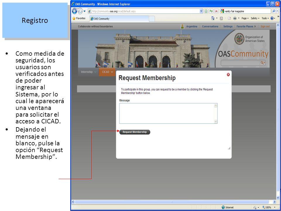Registro Si usted se ha registrado correctamente, el Sistema le mostrará un mensaje de bienvenida. Luego, de la barra de opciones, seleccione CICAD.