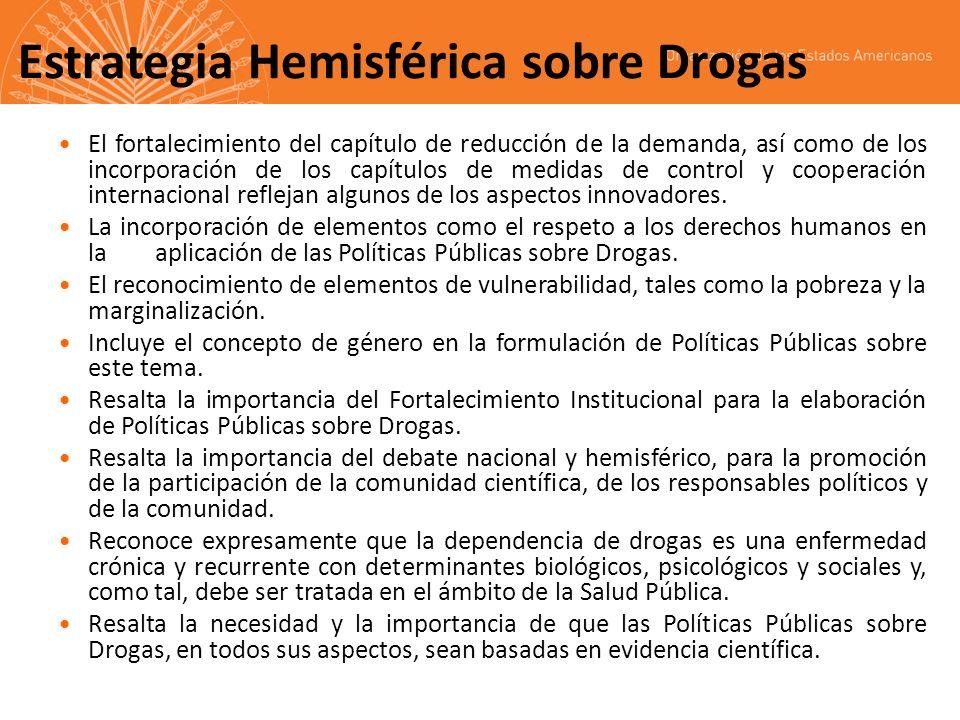 Estrategia Hemisférica sobre Drogas El Grupo de Alto Nivel para la actualización de la Estrategia Hemisférica sobre Drogas concluyó el proceso, luego