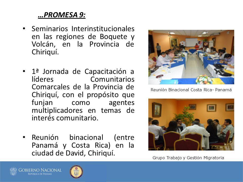 …PROMESA 9: Seminarios Interinstitucionales en las regiones de Boquete y Volcán, en la Provincia de Chiriquí. 1ª Jornada de Capacitación a líderes Com
