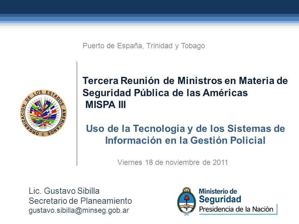 Puerto de España, Trinidad y Tobago Tercera Reunión de Ministros en Materia de Seguridad Pública de las Américas MISPA III Uso de la Tecnología y de l