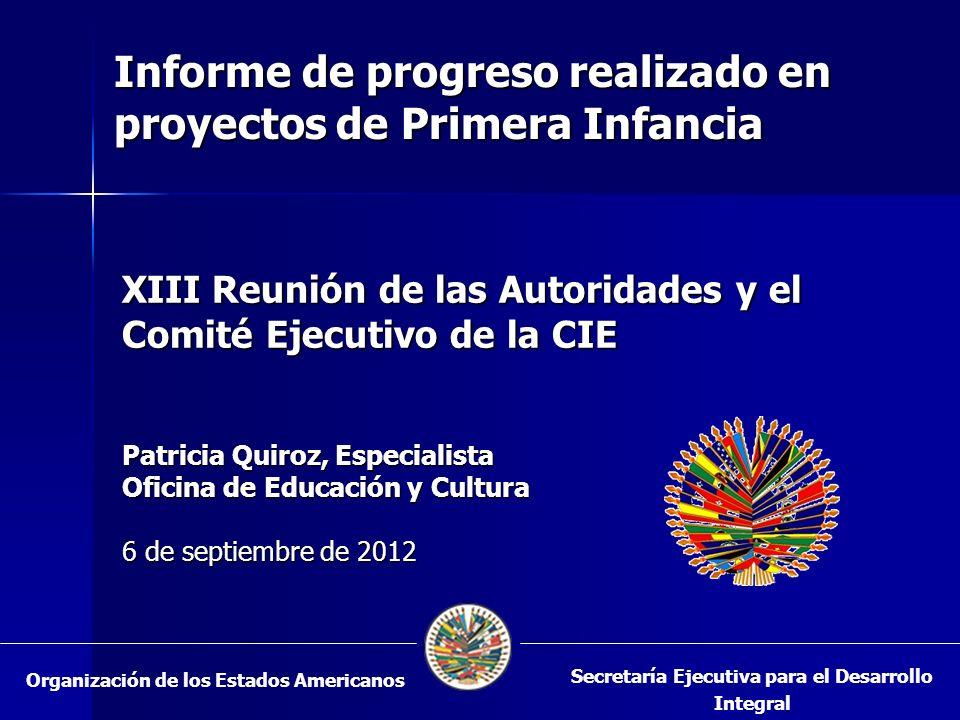 XIII Reunión de las Autoridades y el Comité Ejecutivo de la CIE Patricia Quiroz, Especialista Oficina de Educación y Cultura 6 de septiembre de 2012 S