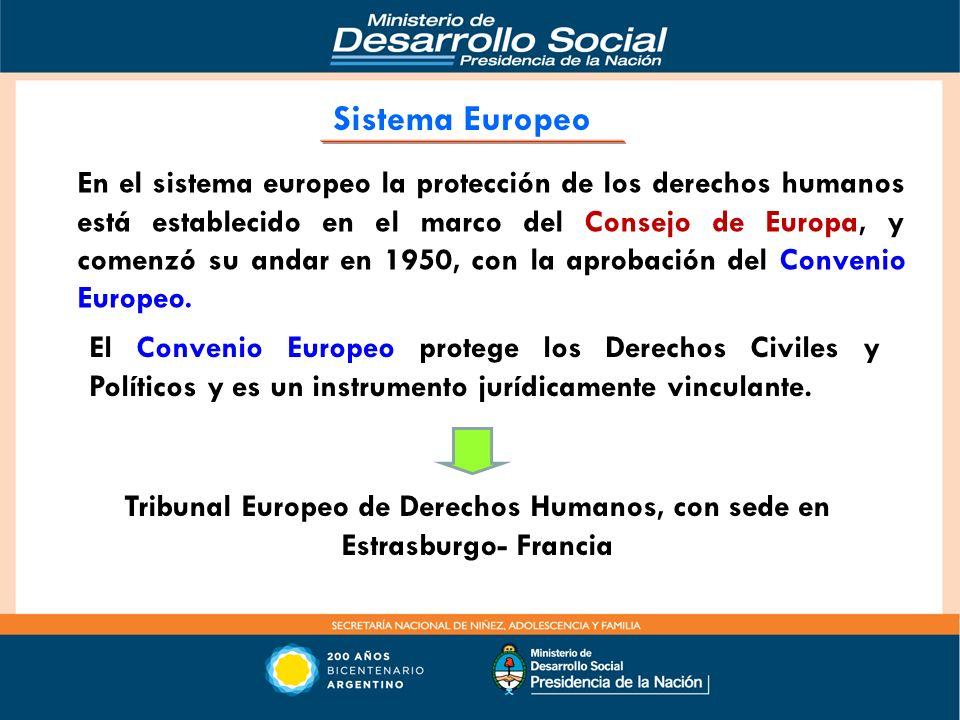 En el sistema europeo la protección de los derechos humanos está establecido en el marco del Consejo de Europa, y comenzó su andar en 1950, con la apr
