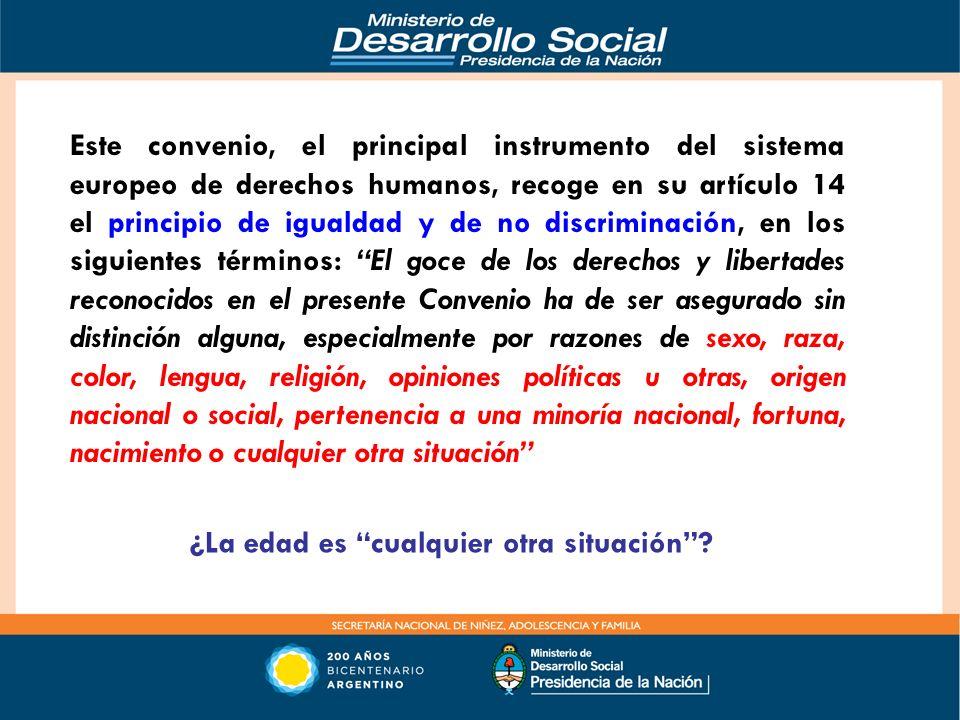 Este convenio, el principal instrumento del sistema europeo de derechos humanos, recoge en su artículo 14 el principio de igualdad y de no discriminac