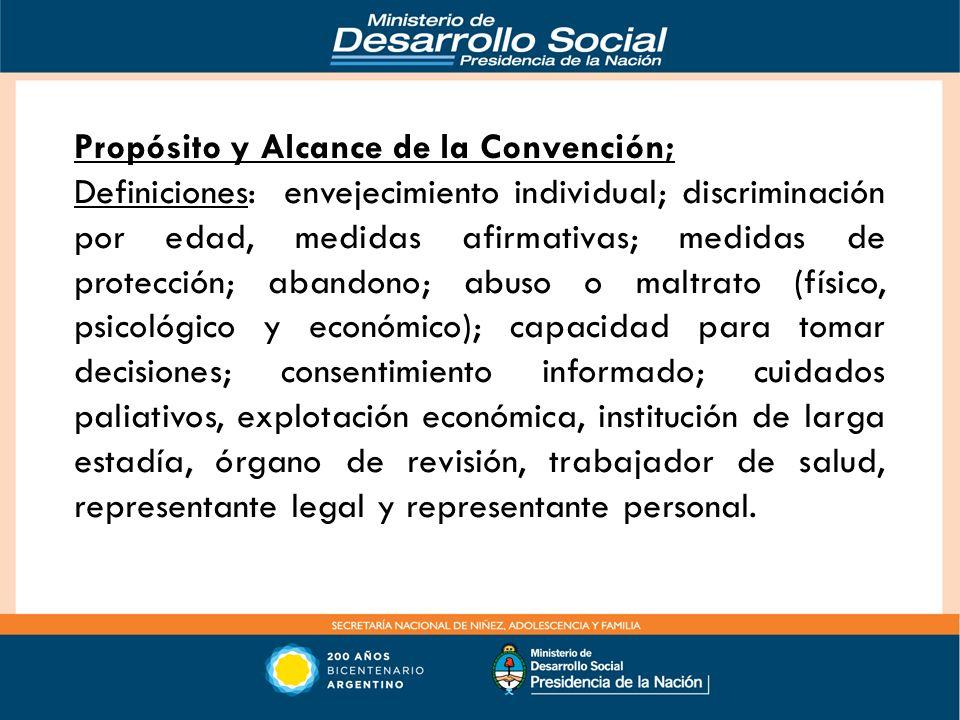Propósito y Alcance de la Convención; Definiciones: envejecimiento individual; discriminación por edad, medidas afirmativas; medidas de protección; ab