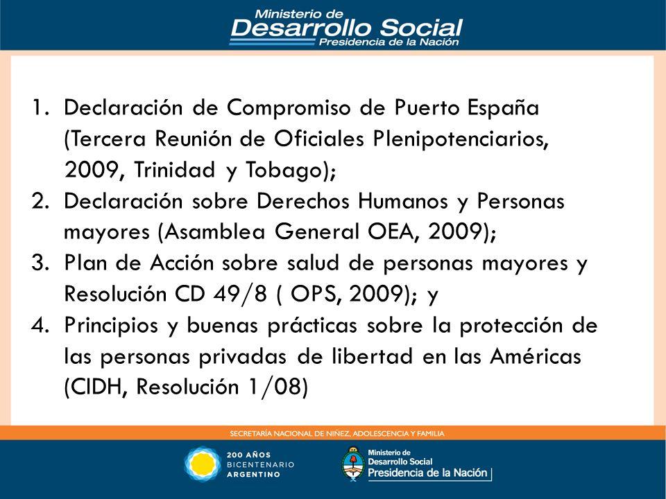 1.Declaración de Compromiso de Puerto España (Tercera Reunión de Oficiales Plenipotenciarios, 2009, Trinidad y Tobago); 2.Declaración sobre Derechos H