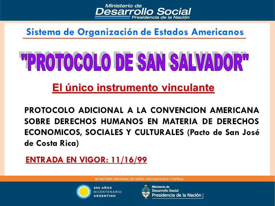 PROTOCOLO ADICIONAL A LA CONVENCION AMERICANA SOBRE DERECHOS HUMANOS EN MATERIA DE DERECHOS ECONOMICOS, SOCIALES Y CULTURALES (Pacto de San José de Co