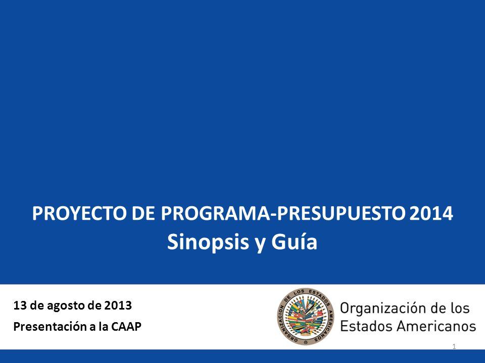 1 PROYECTO DE PROGRAMA-PRESUPUESTO 2014 Sinopsis y Guía 13 de agosto de 2013 Presentación a la CAAP