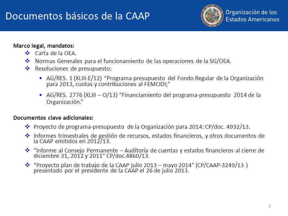 5 Documentos básicos de la CAAP Marco legal, mandatos: Carta de la OEA.