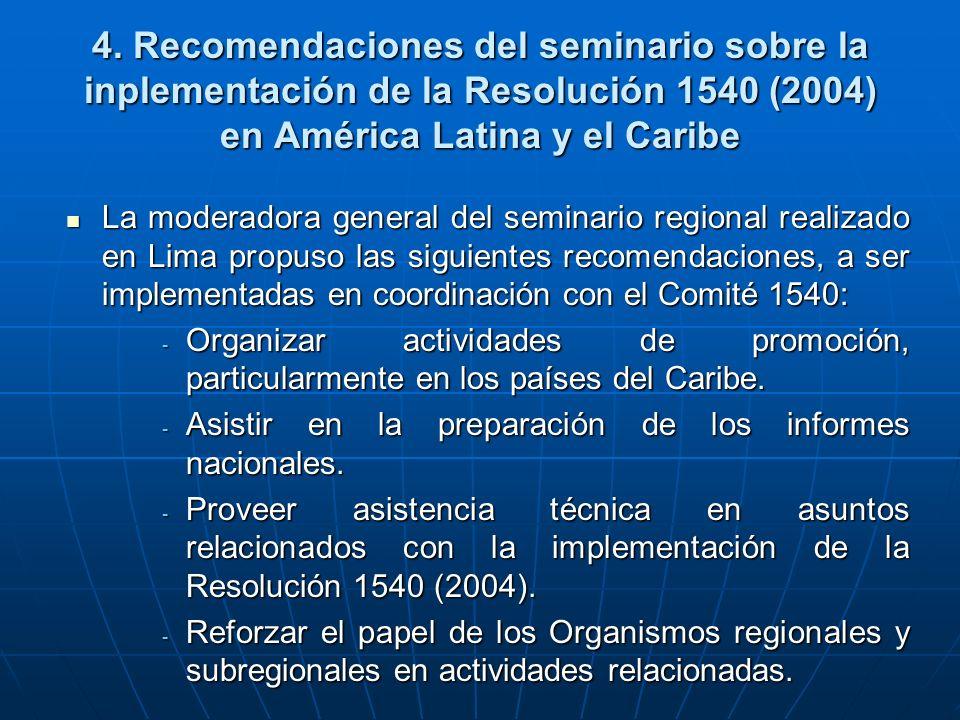 4. Recomendaciones del seminario sobre la inplementación de la Resolución 1540 (2004) en América Latina y el Caribe La moderadora general del seminari