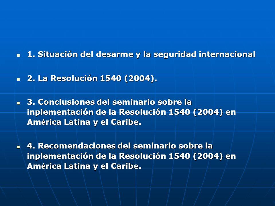 1. Situación del desarme y la seguridad internacional 1.