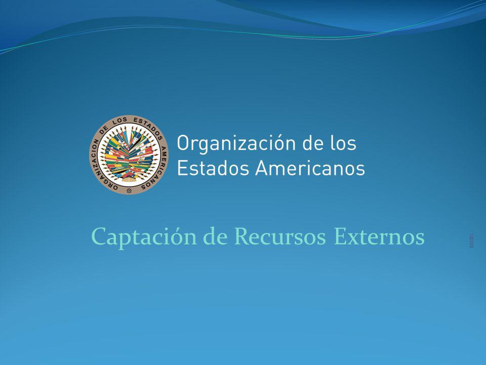 Financiamiento de las Actividades de la OEA Fuentes de cooperación Modalidades de cooperación Actores de la cooperación Modelos de gestión de fondos específicos y movilización de recursos