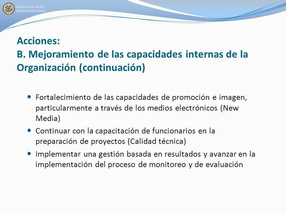Acciones: B. Mejoramiento de las capacidades internas de la Organización (continuación) Fortalecimiento de las capacidades de promoción e imagen, part