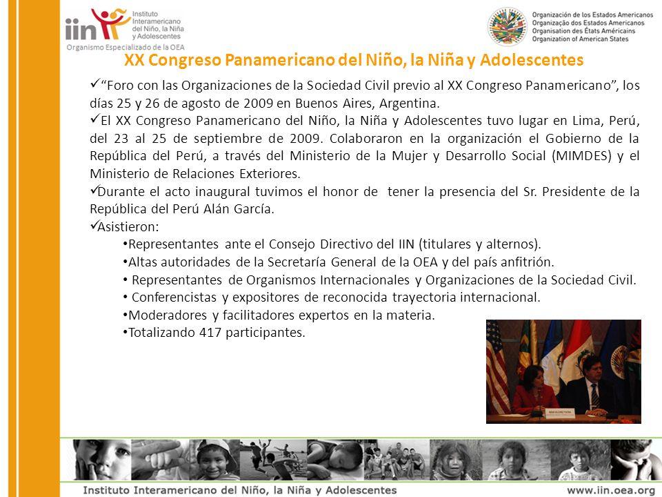 XX Congreso Panamericano del Niño, la Niña y Adolescentes Foro con las Organizaciones de la Sociedad Civil previo al XX Congreso Panamericano, los días 25 y 26 de agosto de 2009 en Buenos Aires, Argentina.