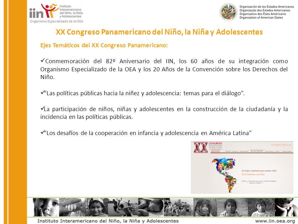 XX Congreso Panamericano del Niño, la Niña y Adolescentes Ejes Temáticos del XX Congreso Panamericano: Conmemoración del 82º Aniversario del IIN, los 60 años de su integración como Organismo Especializado de la OEA y los 20 Años de la Convención sobre los Derechos del Niño.