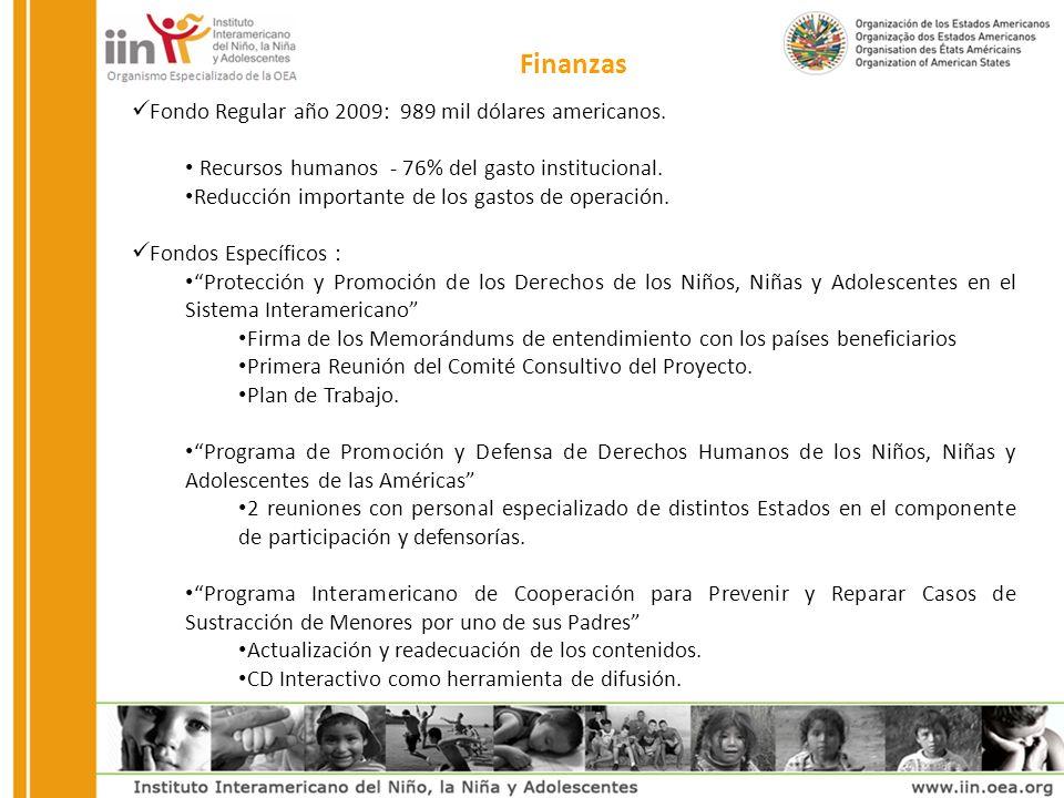 Finanzas Fondo Regular año 2009: 989 mil dólares americanos.