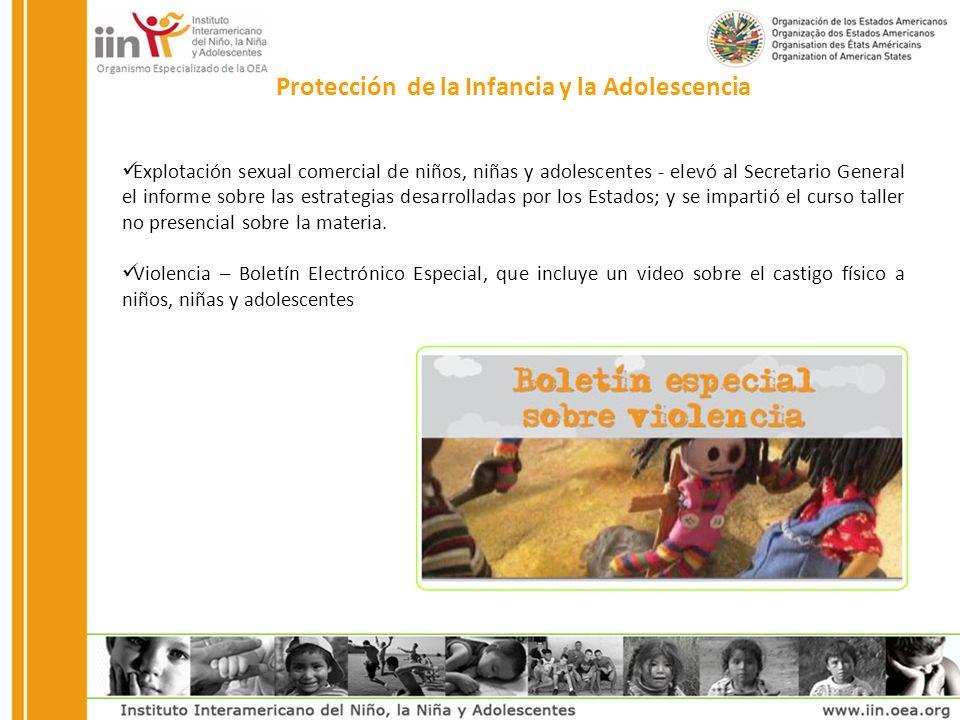 Explotación sexual comercial de niños, niñas y adolescentes - elevó al Secretario General el informe sobre las estrategias desarrolladas por los Estados; y se impartió el curso taller no presencial sobre la materia.