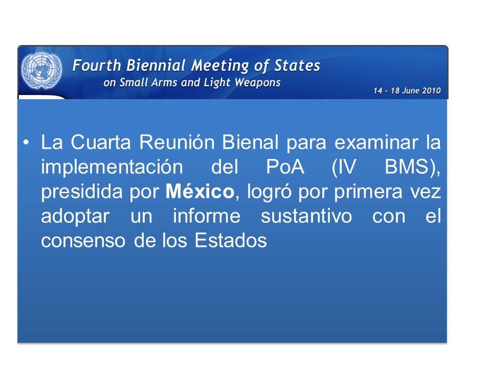 La Cuarta Reunión Bienal para examinar la implementación del PoA (IV BMS), presidida por México, logró por primera vez adoptar un informe sustantivo con el consenso de los Estados