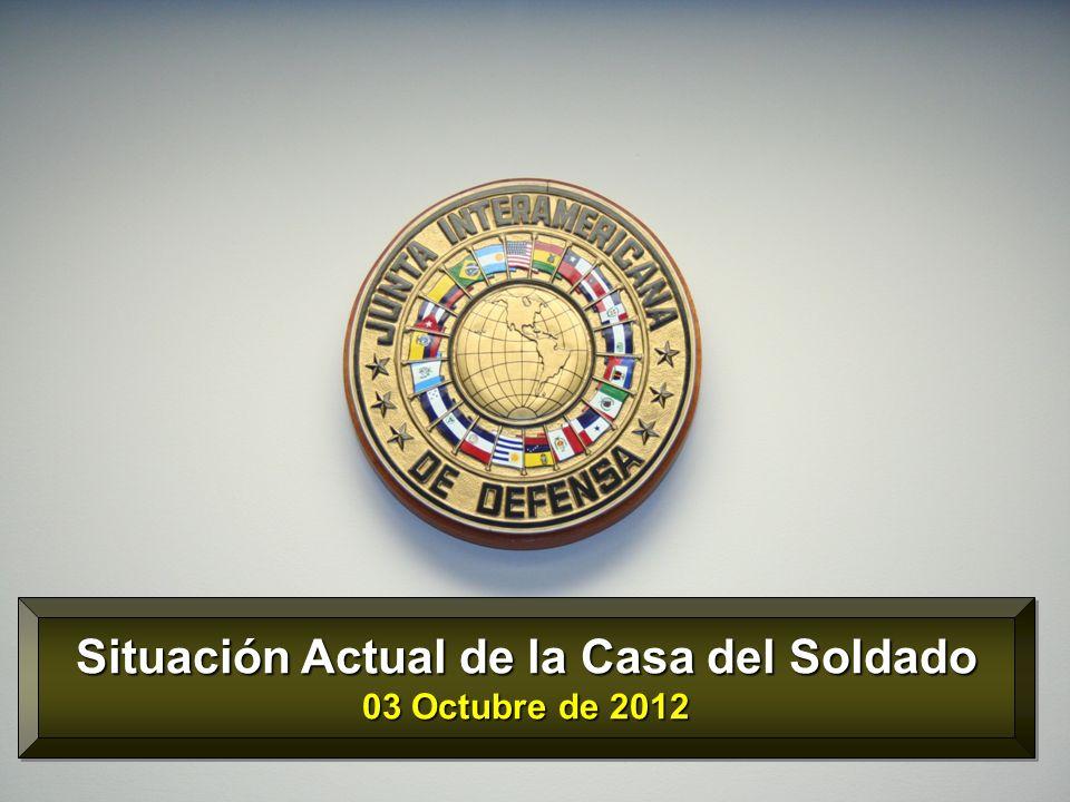 Situación Actual de la Casa del Soldado 03 Octubre de 2012 Situación Actual de la Casa del Soldado 03 Octubre de 2012