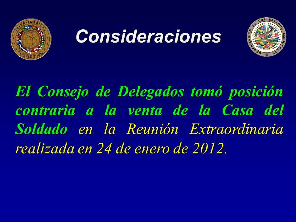 Consideraciones El Consejo de Delegados tomó posición contraria a la venta de la Casa del Soldado en la Reunión Extraordinaria realizada en 24 de enero de 2012.