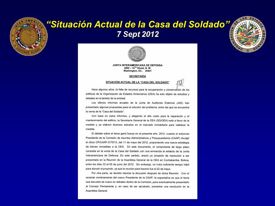 Consideraciones El oficio CP/CAAP-3170/12 autoriza al SG/OEA a vender la Casa por un monto de US$ 8 millones, cercano del monto mínimo establecido por un estudio de la Secretaría General donde el total obtenido con la venta podría variar de $7,336,500 a $19,798,500.