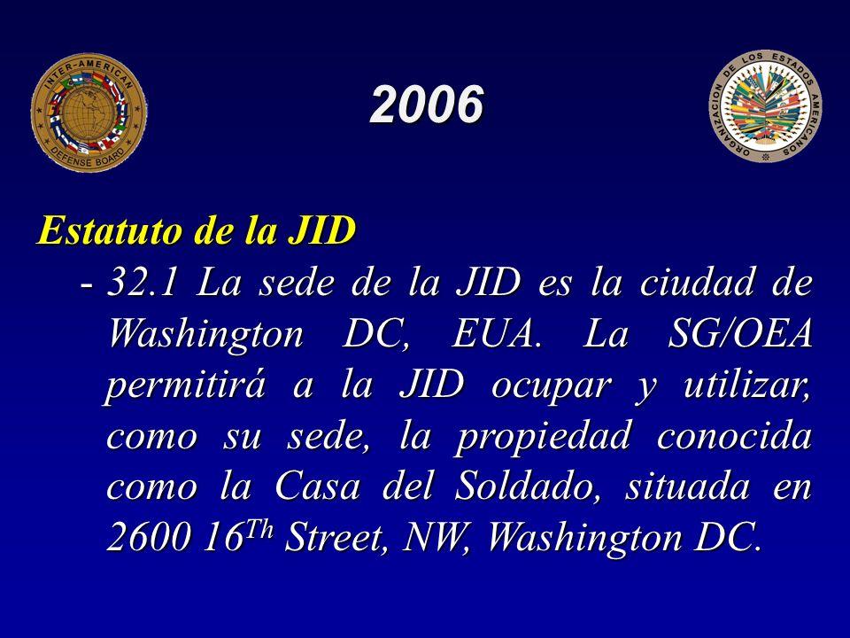 2006 Estatuto de la JID -32.1 La sede de la JID es la ciudad de Washington DC, EUA.