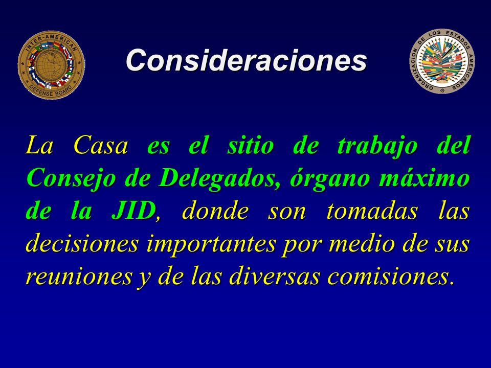 Consideraciones La Casa es el sitio de trabajo del Consejo de Delegados, órgano máximo de la JID, donde son tomadas las decisiones importantes por medio de sus reuniones y de las diversas comisiones.