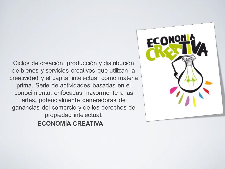 Ciclos de creación, producción y distribución de bienes y servicios creativos que utilizan la creatividad y el capital intelectual como materia prima.