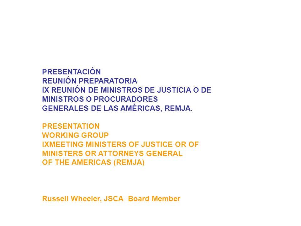 PRESENTACIÓN REUNIÓN PREPARATORIA IX REUNIÓN DE MINISTROS DE JUSTICIA O DE MINISTROS O PROCURADORES GENERALES DE LAS AMÉRICAS, REMJA.