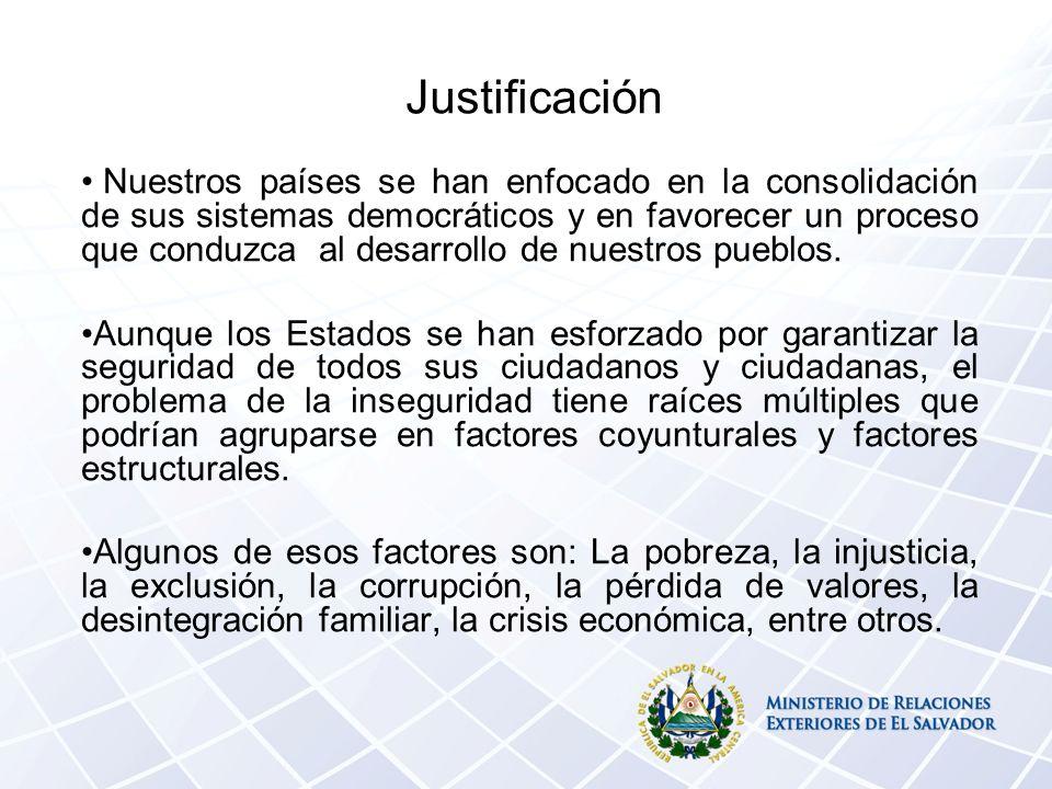 Justificación Nuestros países se han enfocado en la consolidación de sus sistemas democráticos y en favorecer un proceso que conduzca al desarrollo de nuestros pueblos.