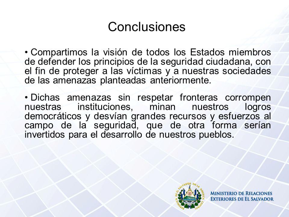 Conclusiones Compartimos la visión de todos los Estados miembros de defender los principios de la seguridad ciudadana, con el fin de proteger a las víctimas y a nuestras sociedades de las amenazas planteadas anteriormente.