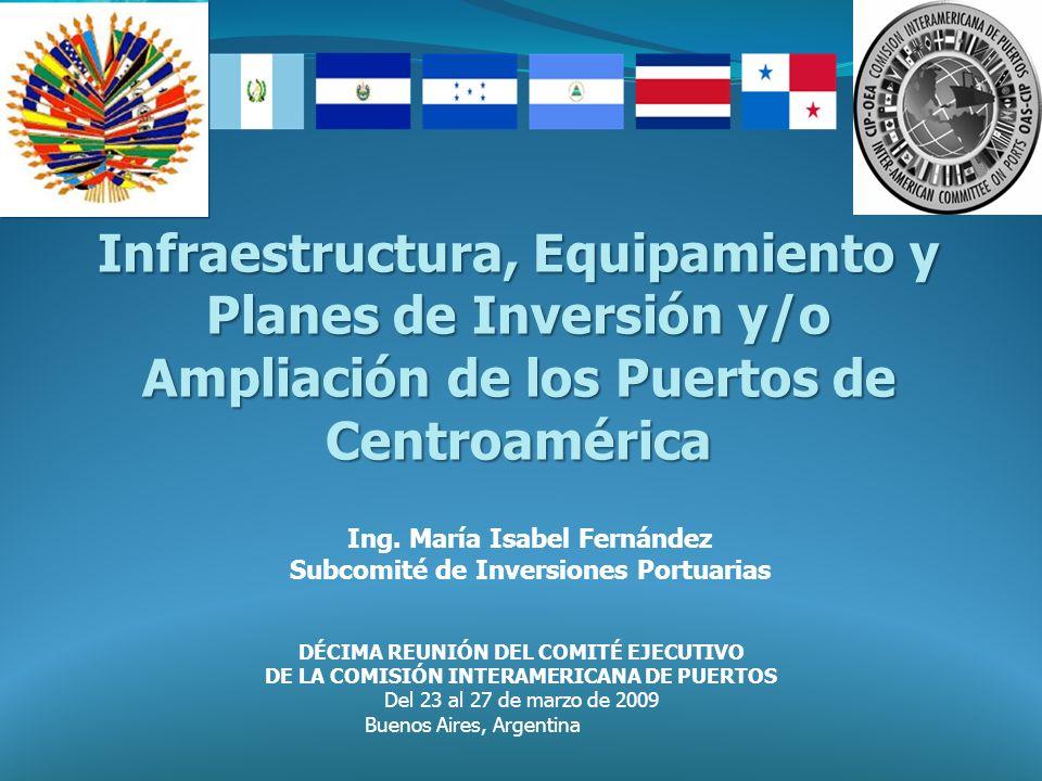 Infraestructura, Equipamiento y Planes de Inversión y/o Ampliación de los Puertos de Centroamérica DÉCIMA REUNIÓN DEL COMITÉ EJECUTIVO DE LA COMISIÓN