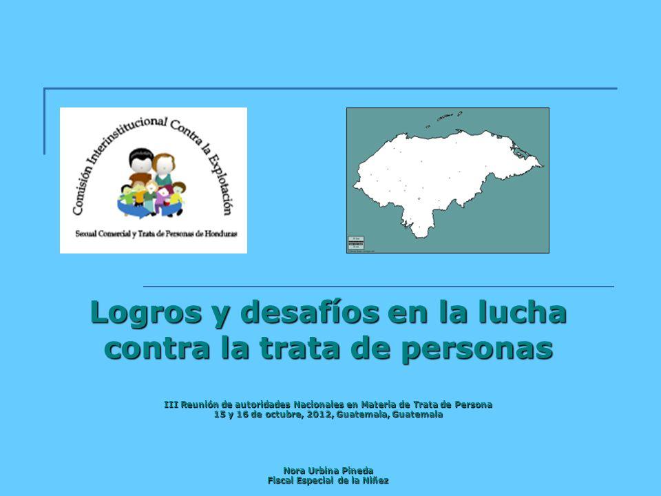 Logros y desafíos en la lucha contra la trata de personas III Reunión de autoridades Nacionales en Materia de Trata de Persona 15 y 16 de octubre, 201