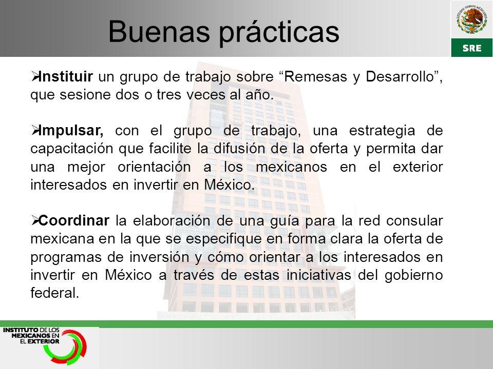 Buenas prácticas Instituir un grupo de trabajo sobre Remesas y Desarrollo, que sesione dos o tres veces al año.