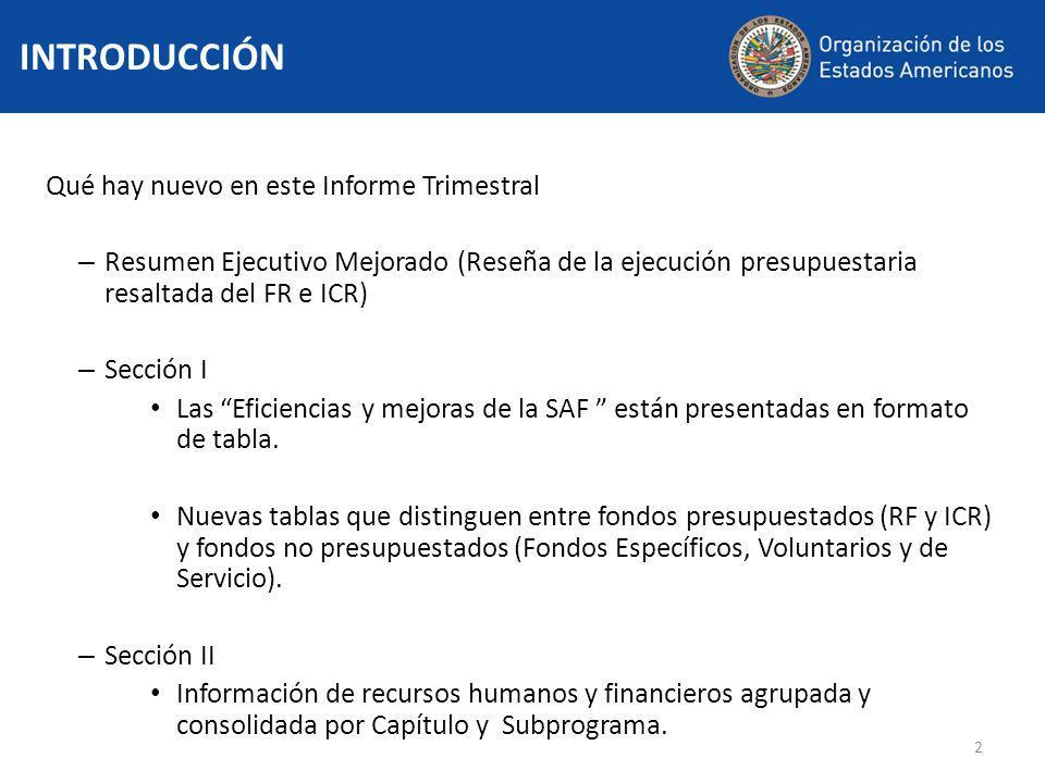 2 Qué hay nuevo en este Informe Trimestral – Resumen Ejecutivo Mejorado (Reseña de la ejecución presupuestaria resaltada del FR e ICR) – Sección I Las Eficiencias y mejoras de la SAF están presentadas en formato de tabla.