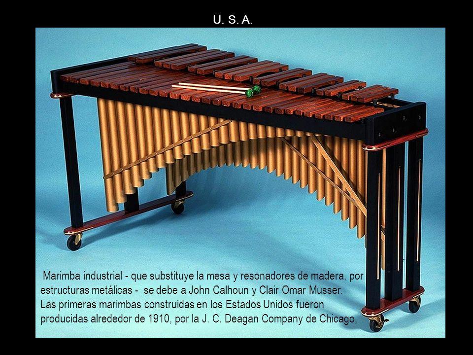 Marimba industrial - que substituye la mesa y resonadores de madera, por estructuras metálicas - se debe a John Calhoun y Clair Omar Musser. Las prime