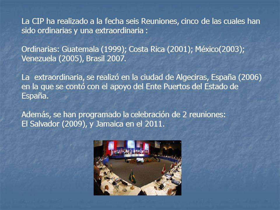 La CIP ha realizado a la fecha seis Reuniones, cinco de las cuales han sido ordinarias y una extraordinaria : Ordinarias: Guatemala (1999); Costa Rica (2001); México(2003); Venezuela (2005), Brasil 2007.