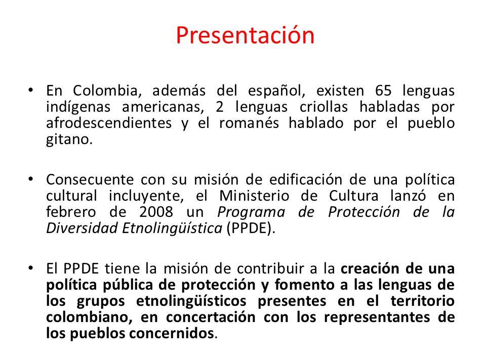 Presentación En Colombia, además del español, existen 65 lenguas indígenas americanas, 2 lenguas criollas habladas por afrodescendientes y el romanés