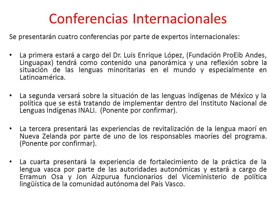 Conferencias Internacionales Se presentarán cuatro conferencias por parte de expertos internacionales: La primera estará a cargo del Dr. Luis Enrique