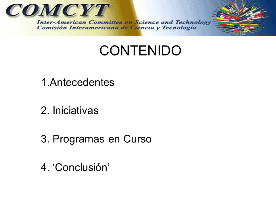 CONTENIDO 1.Antecedentes 2. Iniciativas 3. Programas en Curso 4. Conclusión