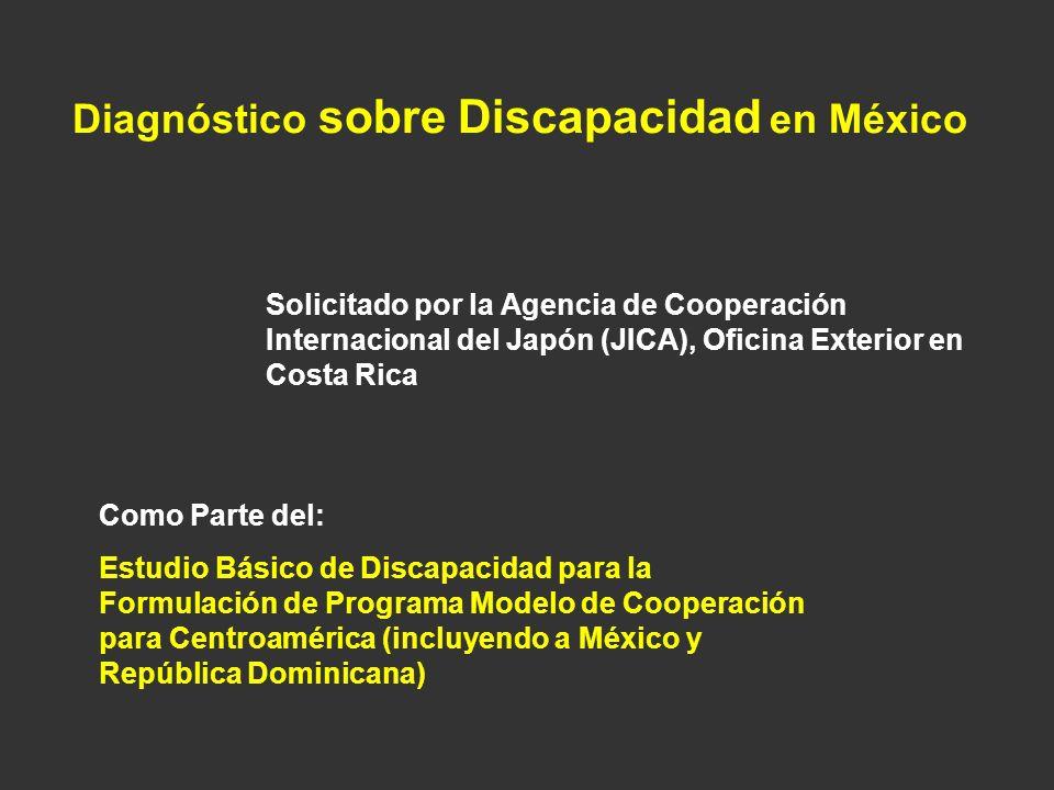 Diagnóstico sobre Discapacidad en México Solicitado por la Agencia de Cooperación Internacional del Japón (JICA), Oficina Exterior en Costa Rica Como