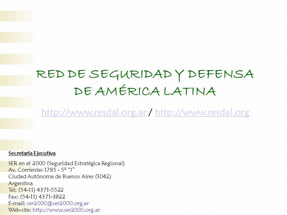 Secretaría Ejecutiva SER en el 2000 (Seguridad Estratégica Regional) Av. Corrientes 1785 - 5º J Ciudad Autónoma de Buenos Aires (1042) Argentina Tel:
