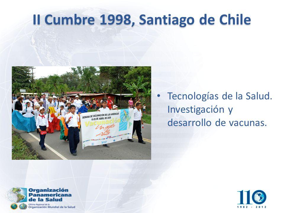 II Cumbre 1998, Santiago de Chile Tecnologías de la Salud. Investigación y desarrollo de vacunas.