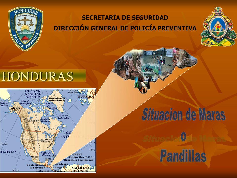 HONDURAS SECRETARÍA DE SEGURIDAD DIRECCIÓN GENERAL DE POLICÍA PREVENTIVA