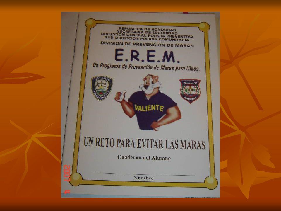 Programa E. R. E. M. Educación para Resistir y Evitar las Maras, es un programa especial para escolares de Quinto y Sexto grado, compuesto por 15 lecc