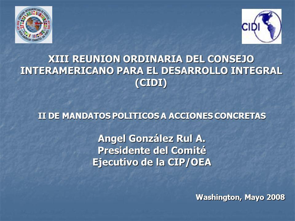 Washington, Mayo 2008 II DE MANDATOS POLITICOS A ACCIONES CONCRETAS Angel González Rul A.