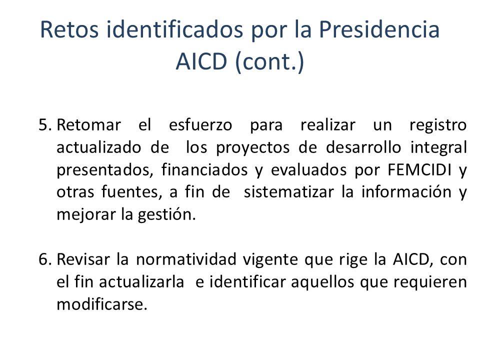 Retos identificados por la Presidencia AICD (cont.) 5.Retomar el esfuerzo para realizar un registro actualizado de los proyectos de desarrollo integra