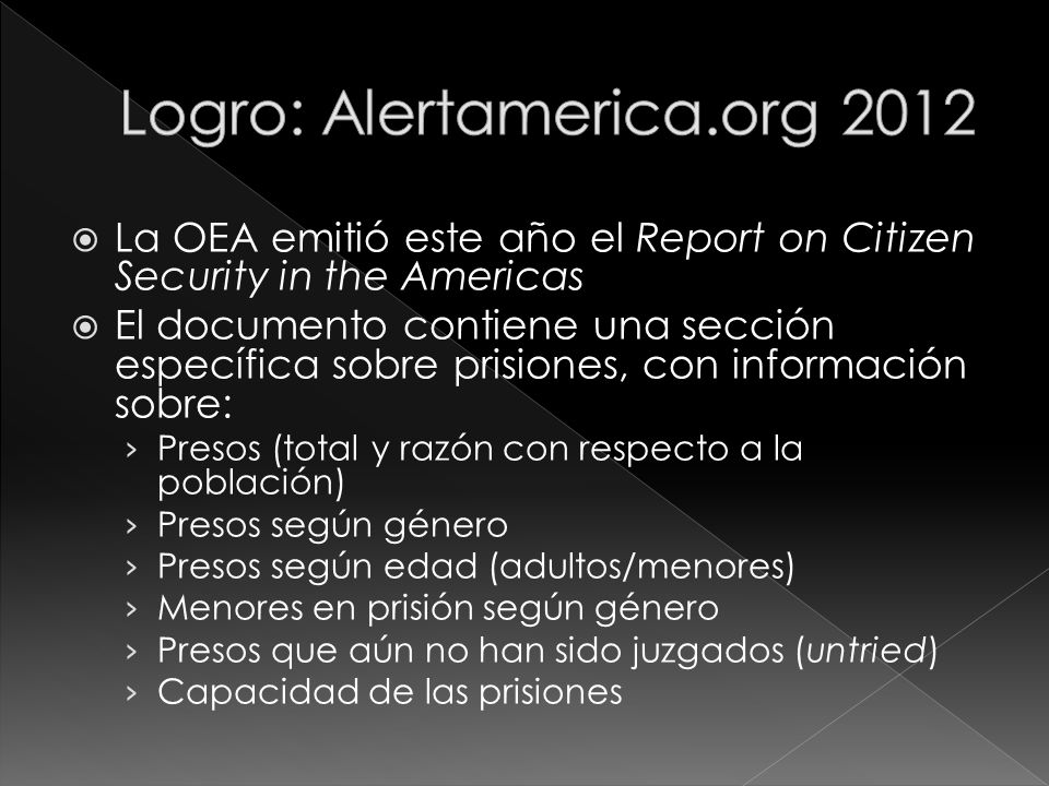 La OEA emitió este año el Report on Citizen Security in the Americas El documento contiene una sección específica sobre prisiones, con información sob